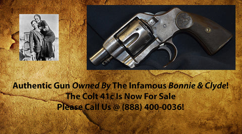 Colt 41c Revolver, Authentic Gun Owned By the Infamous Bonnie & Clyde. Please Call For Appointments And/Or Offers.