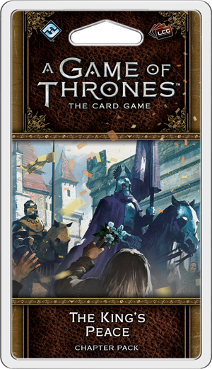 A Game of Thrones LCG Second Edition The King's Peace Chapter Pack