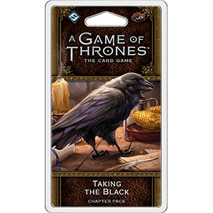 A Game of Thrones Card Game Taking the Black Chapter Pack