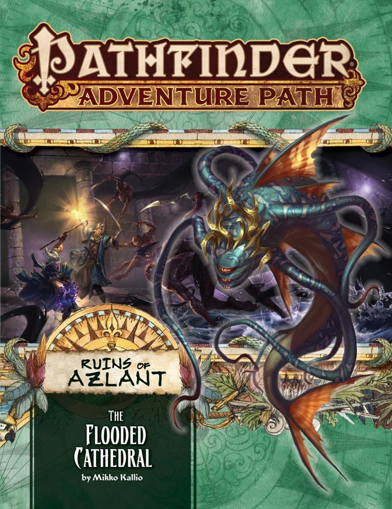 Pathfinder Adventure Path Ruins of Azlant Part 3 The Flooded Cathedral