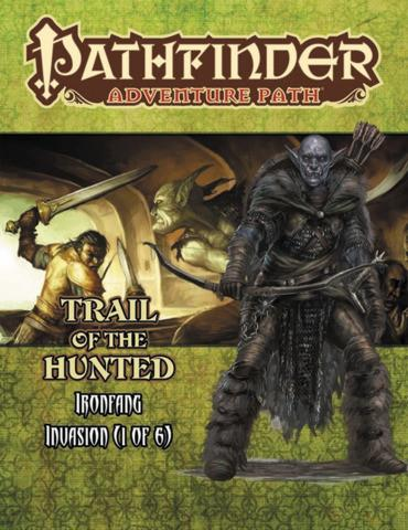 Pathfinder RPG Adventure Path Ironfang Invasion Part 1 Trail of the Hunted