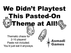 We Didn't Playtest This Pasted-On Theme at All!
