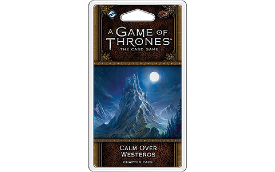 A Game of Thrones LCG Second Edition Calm Over Westeros Chapter Pack