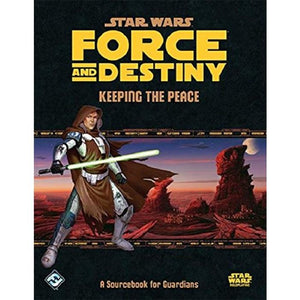 Star Wars RPG Force and Destiny Keeping The Peace Sourcebook for Guardians