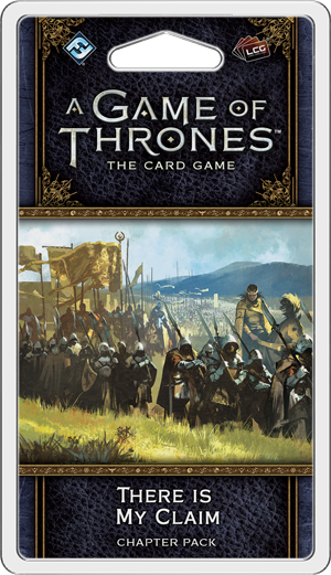 A Game of Thrones LCG Second Edition There Is My Claim Chapter Pack