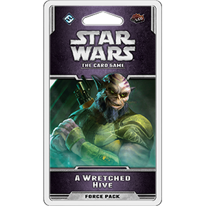 Star Wars LCG A Wretched Hive Force Pack
