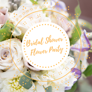 Bridal Shower Flower Party - Bridal Events - Going Bloom - Going_Bloom - Boise_Flower_Market