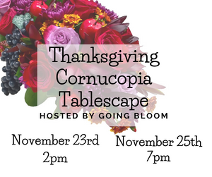 SOLD OUT! Thanksgiving Cornucopia Tablescape - Workshops & Classes - Going Bloom - boise_wholesale_flowers - Boise_Flower_Market