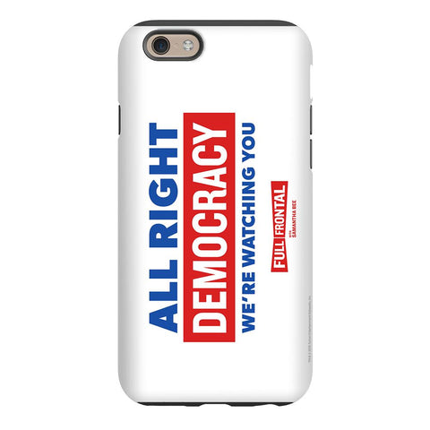 Full Frontal with Samantha Bee All Right Democracy Phone Case for iPhone and Galaxy