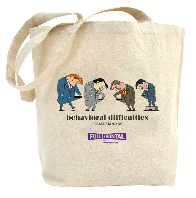 Full Frontal with Samantha Bee Behavioral Difficulties Natural Canvas Tote