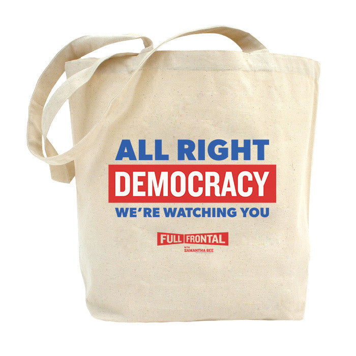 Full Frontal with Samantha Bee All Right Democracy Natural Canvas Tote