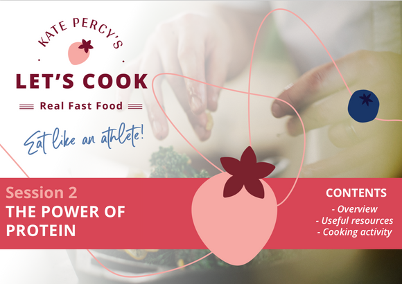 Session 2 - The Power of Protein - Kate Percy's LET'S COOK!