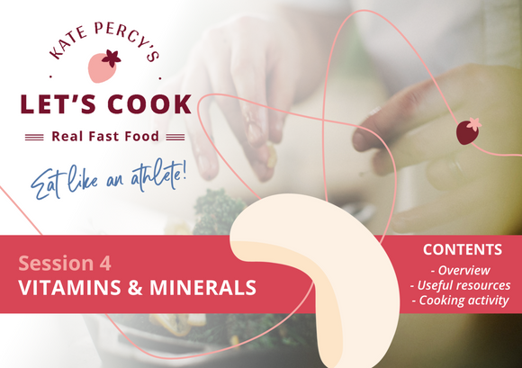 Session 4 - Vitamins & Minerals - Kate Percy's LET'S COOK!