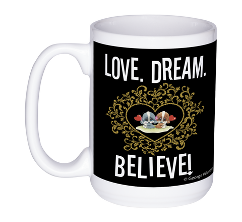 Love Dream Believe 15oz Mug