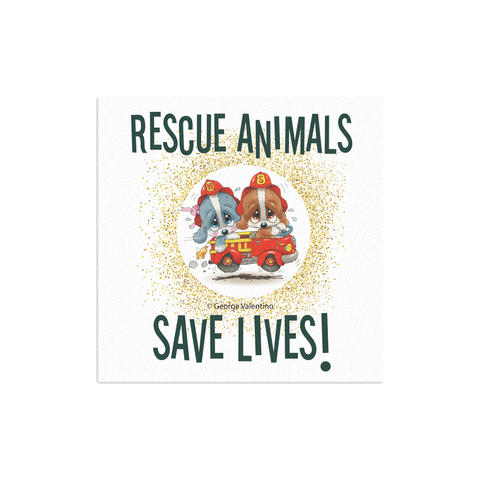 Rescue Animals Save Lives (Green) Canvas 12x12