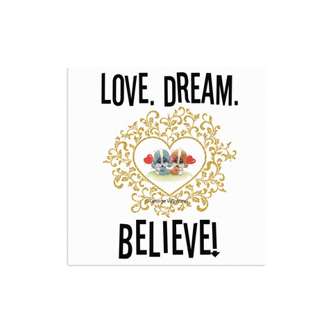 Love Dream Believe Canvas 12x12