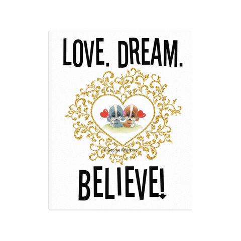 Love Dream Believe Canvas 16x20