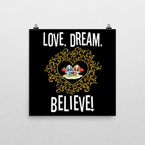 Love Dream Believe Poster 12x12
