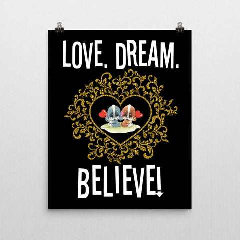 Love Dream Believe Poster 16x20