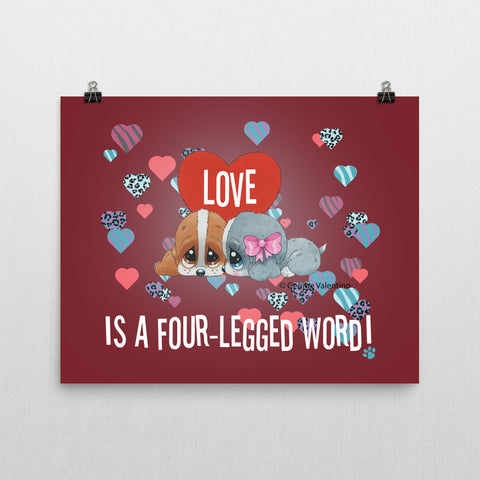 Love is a Four-Legged Word (Red) Poster 16x20