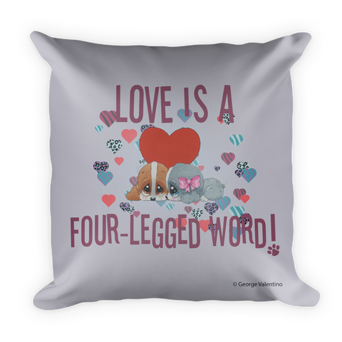 Love is a Four-Legged Word (Grey) Pillow