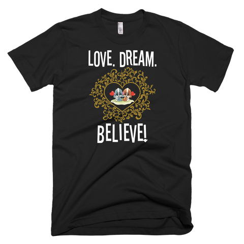 Love Dream Believe T-Shirt
