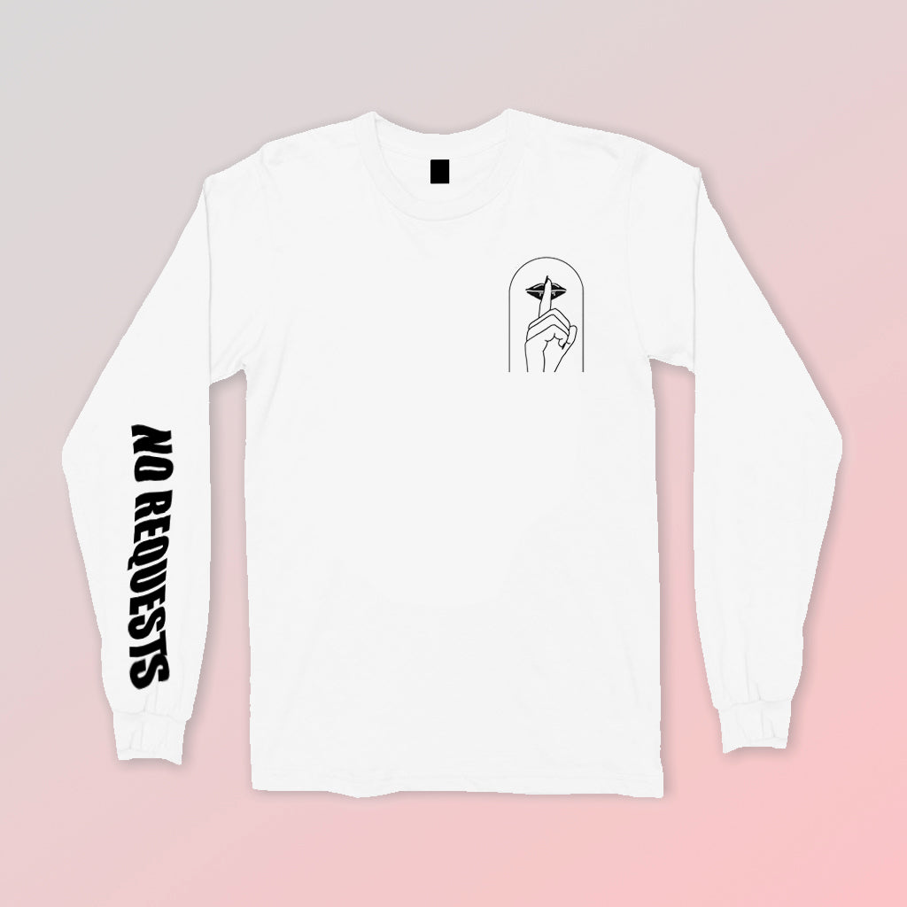 """No Requests"" White Long sleeve tee"