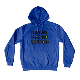Giving Has No Season Hoodie