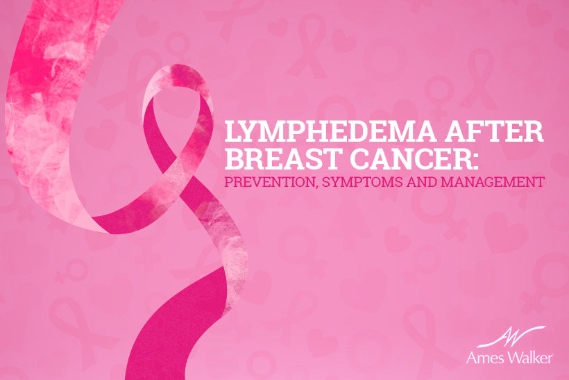 Lymphedema After Breast Cancer: Prevention, Symptoms and Management