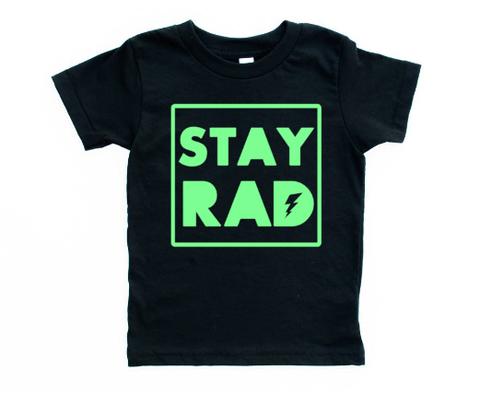 "The ""Stay Rad"" T-shirt  ***more text colors***"