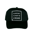 surfing is not a crime - surf trucker hat