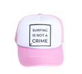 Surfing is Not a Crime Trucker Cap