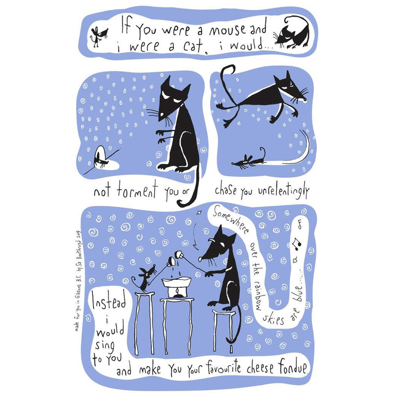 TEA TOWEL - IF YOU WERE A MOUSE AND I WERE A CAT ...