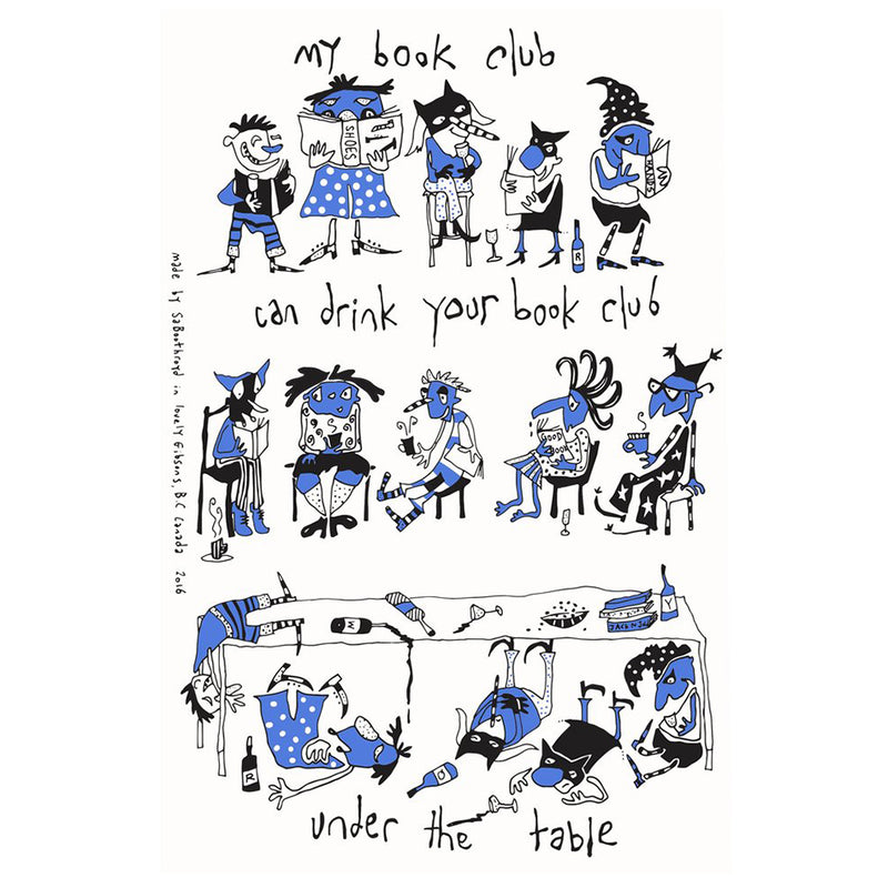 TEA TOWEL - MY BOOKCLUB CAN DRINK YOUR BOOKCLUB UNDER THE TABLE