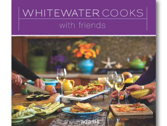 BOOKS - WHITEWATER COOKS - WITH FRIENDS