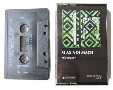 M AX NOI MACH | THE CREEPER | CASSETTE TAPE |oo21