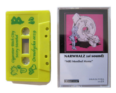 NARWHALZ (of Sound) | MRI MENTHOL MOMS | CASSETTE TAPE | oo29