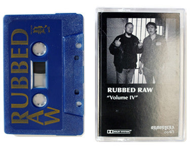 RUBBED RAW | VOLUME IV | CASSETTE TAPE | oo45