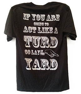 ORMOLYCKA | IF YOU ARE GOING TO BE A TURD GO LAY IN THE YARD | POCKET-T ooTURDI