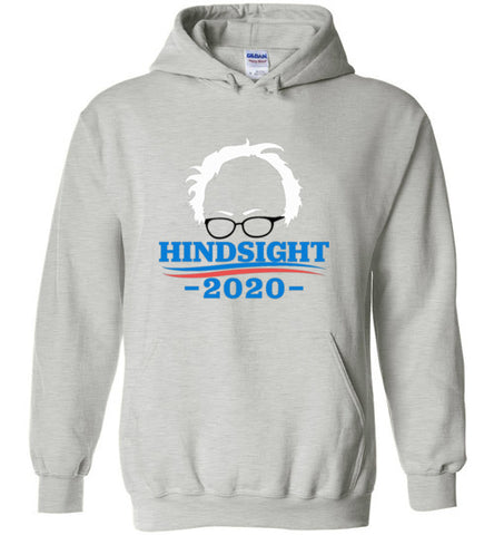 Hindsight is 20/20 Bernie Sanders 2020 Hoodie