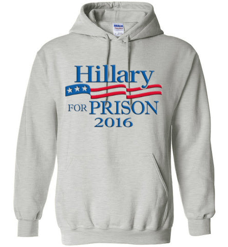 Hillary for Prison Hoodie