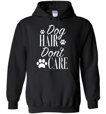 Dog Hair Don't Care Hoodie