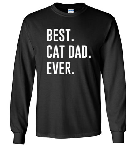 Best Cat Dad Ever Long Sleeve Tee
