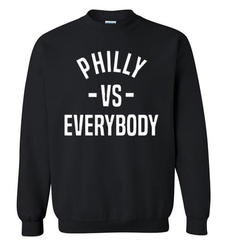 Philly Vs. Everybody Sweatshirt