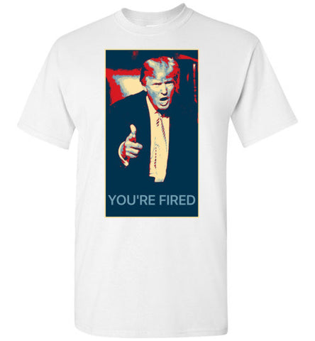 You're Fired Trump Shirt