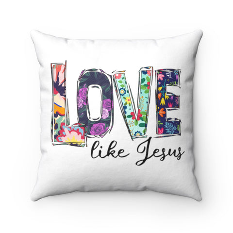 Love Like Jesus Spun Polyester Square Pillow