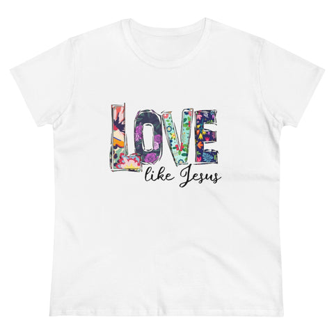 Love Like Jesus! Women's Heavy Cotton Tee