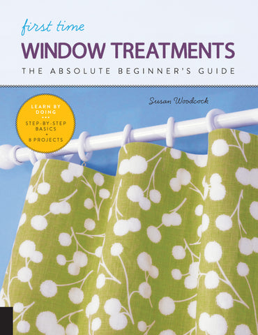 First Time Window Treatments by Susan Woodcock