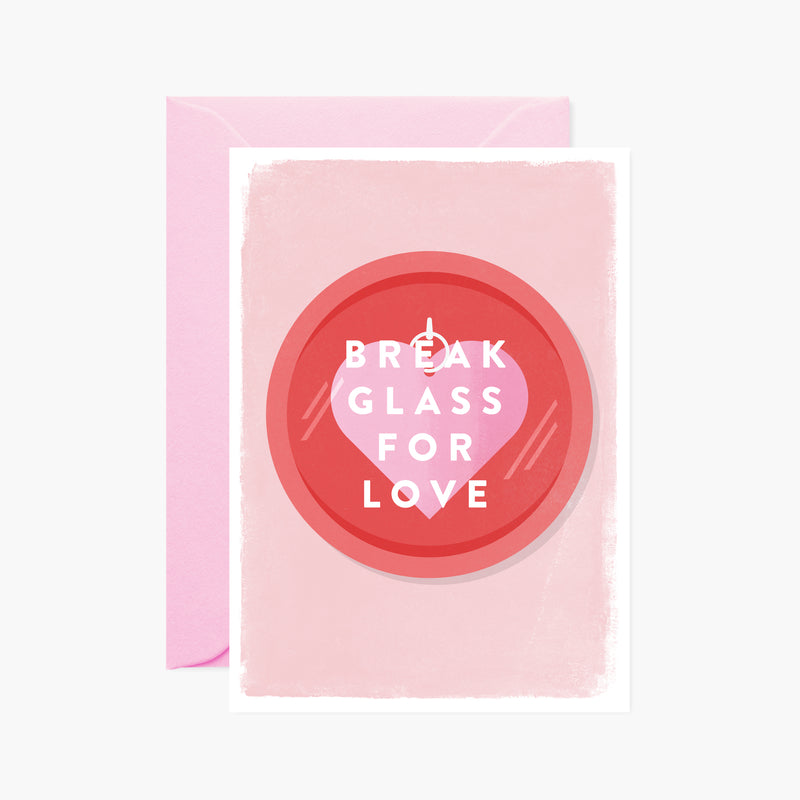 Break Glass for Love Card