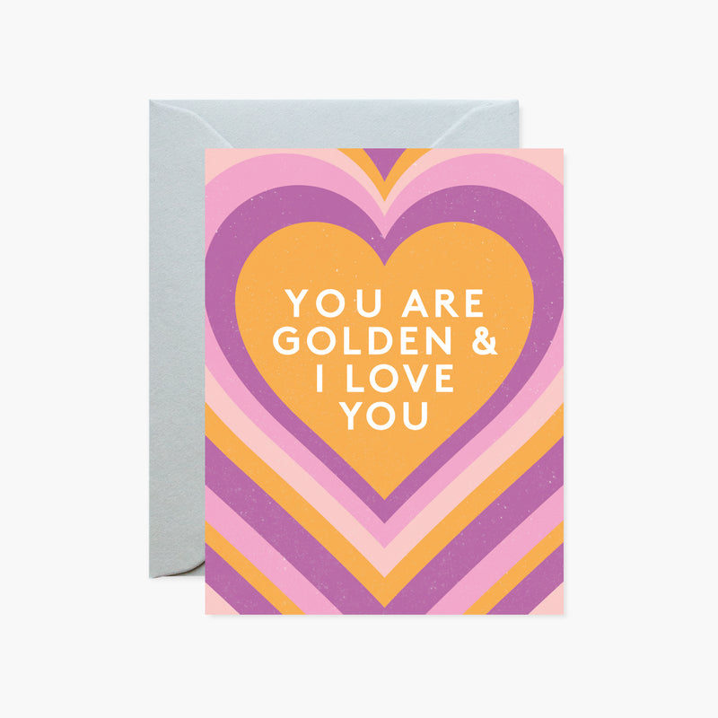 You're Are Golden & I Love You Mini Card